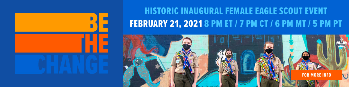 Be the Change web graphic – Female Eagle Scout Inaugural Event